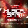 Crisher S Musical Spirit Podcast #33