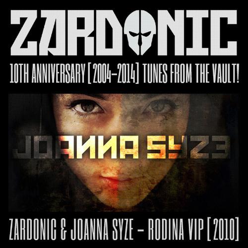Zardonic & Joanna Syze - Rodina VIP [2010]