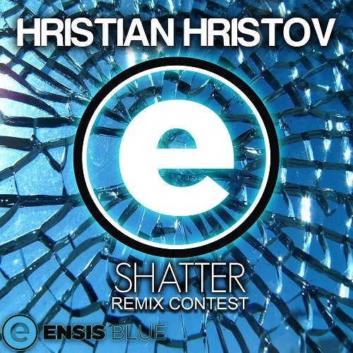 Hristian Hristov - Shatter (Original Mix) JOIN OUR REMIX CONTEST [Read in description]