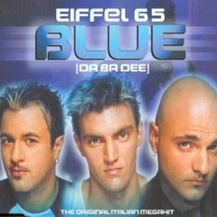 """I'm Blue """"Da da Bee"""" - Eiffel 65 (R3born by Dan)"""