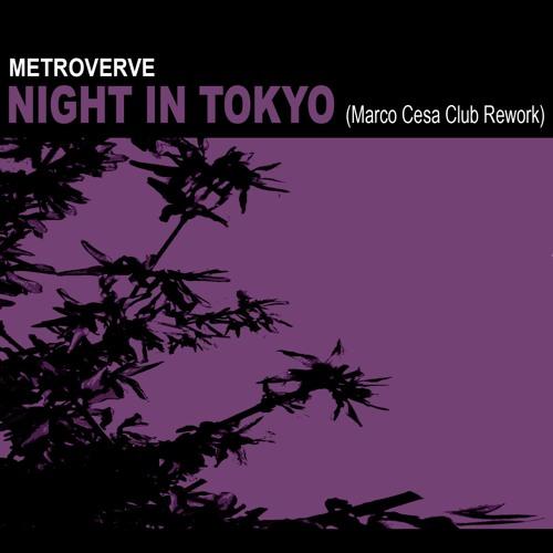 Metroverve - Night In Tokyo (Marco Cesa Club Rework)