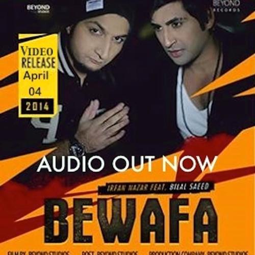Bewafa Hai Tu Song Download: Bewafa - Irfan Nazar Ft. Bilal Saeed By Irfan Nazar