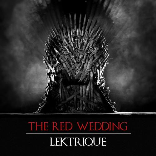Lektrique - The Red Wedding | Free DL
