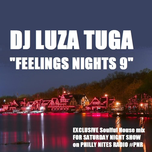 Dj LuzaTuga - Feelings Nights #9  on PhillyNitesRadio