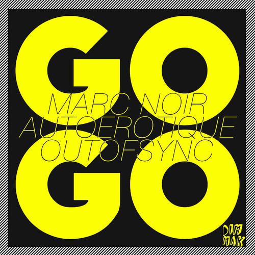 AutoErotique vs. Marc Noir vs. OutOfSync - GO! (OUT NOW on DIM MAK)