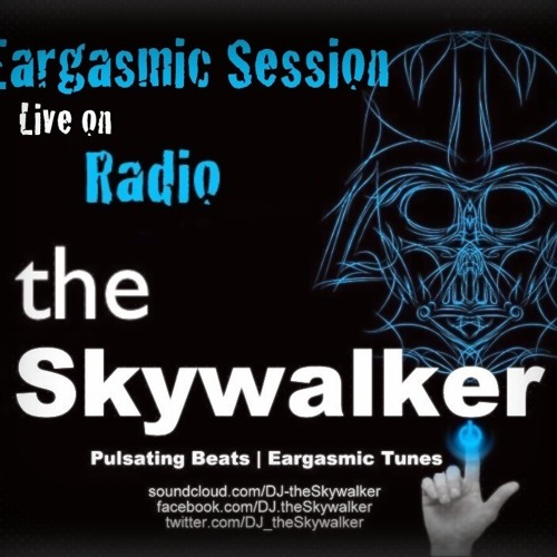 theSkywalker-> Eargasmic Sessions-> Live on Radio