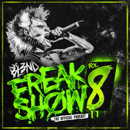 FREAK SHOW VOL. 8 - DJ BL3ND