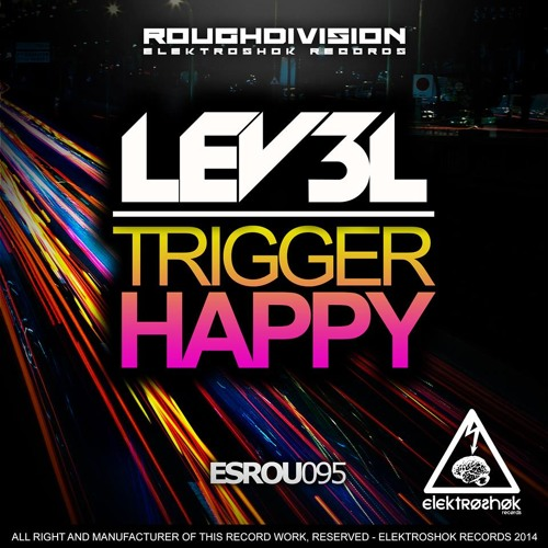 Lev3l - Trigger Happy (Original Mix) [OUT NOW ON BEATPORT]