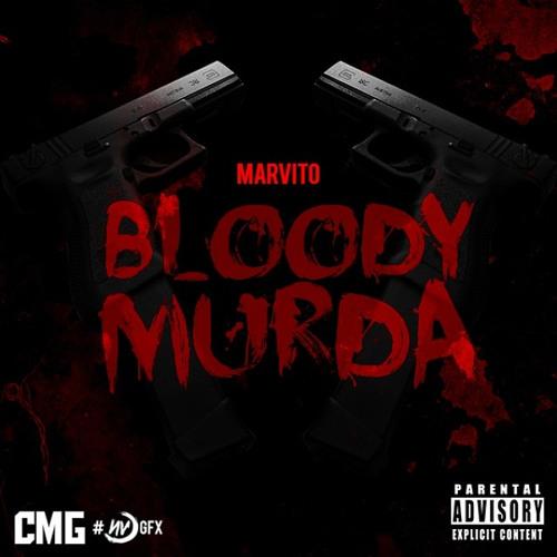 Marvito -Bloody Murda (Produced By ChrisFresh)