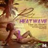 HEAT WAVE: Rudy ft. MPT [2014 Virgin Islands Soca] {Dial Up Riddim} mp3