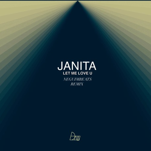Janita - Let Me Love You (NeguimBeats Remix) | Darker Than Wax Free Download