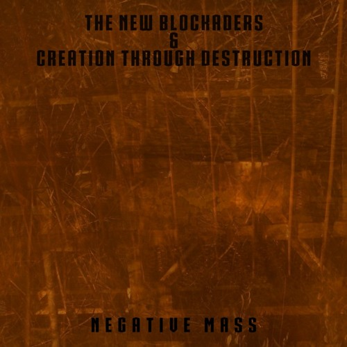 THE NEW BLOCKADERS & CREATION THROUGH DESTRUCTION - Theory Of Everything (Sample)