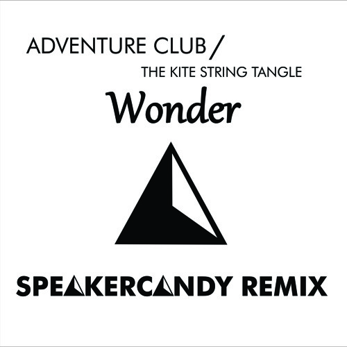 Adventure Club Ft. The Kite String Tangle - Wonder (Speakercandy Remix)