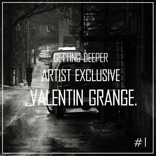 Getting Deeper Artist Exclusive #1 - Valentin Grange