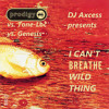Axcess - Wild Thing I cant breathe (Prodigy, Tone-Loc, Genesis)