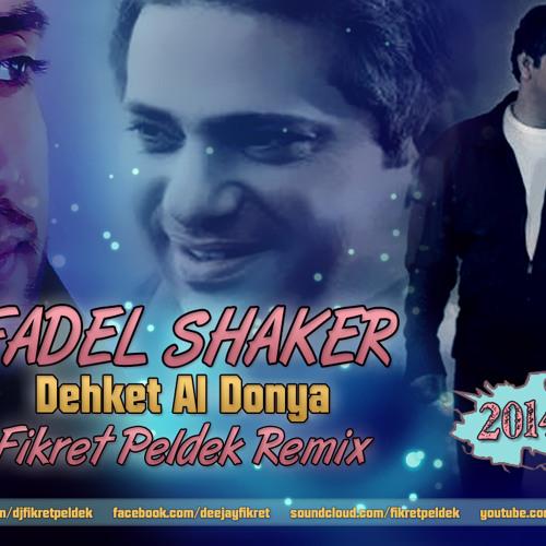 Fadel Shaker - Dehket Al Donya (Fikret Peldek Remix)