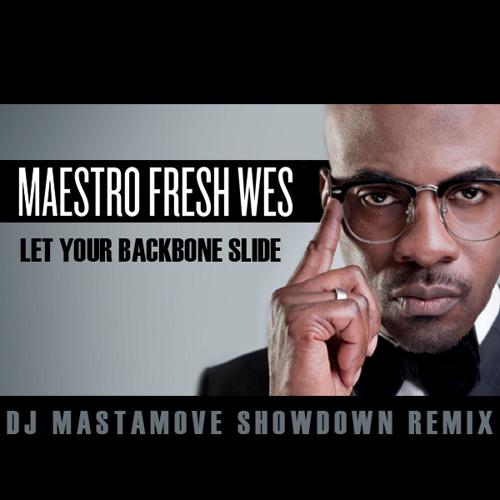 Maestro Fresh Wes - let your backbone slide (MASTAMOVE SHOWDOWN REMIX)