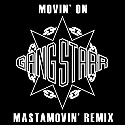 Gang Starr - Movin' On (Mastamovin' Remix)