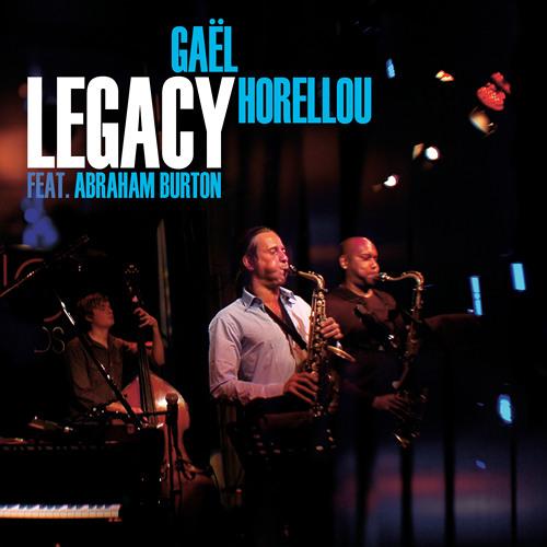 Gaël Horellou – Legacy (feat. Abraham Burton)