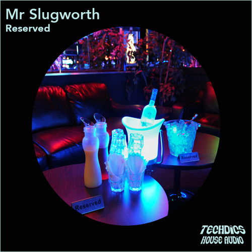 Mr Slugworth - Reserved (Original Mix) OUT SOON!