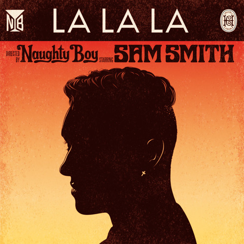 Naughty Boy Feat Sam Smith - LaLaLa (C.T.R.L Remix) Free Download