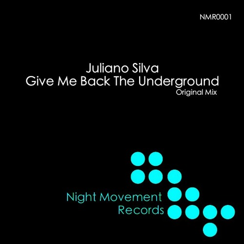 Juliano Silva-Give Me Back The Underground(Original Mix)