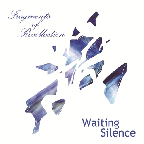 Waiting Silence - Fragments of Recollection (Crossfade)