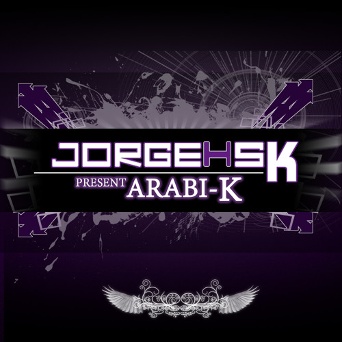DJ JORGE HSK @ ARABI-K // MASTERIZATED & FREE VERSION TO DOWNLOAD.