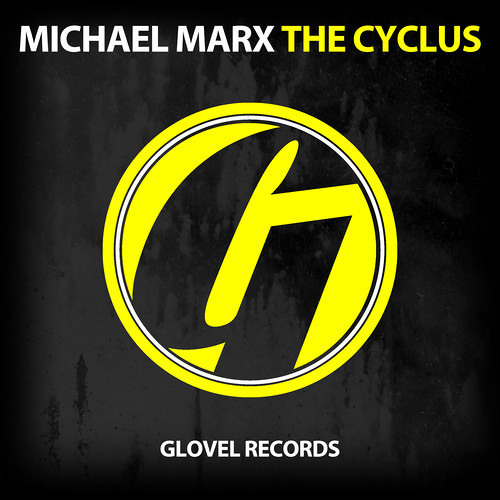Michael Marx - The Cyclus (Original Mix) [Glovel Records] OUT NOW!