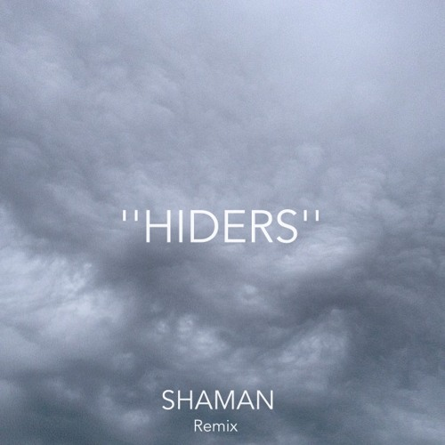 BURIAL - ''HIDERS'' -  (SHAM AN Remix)