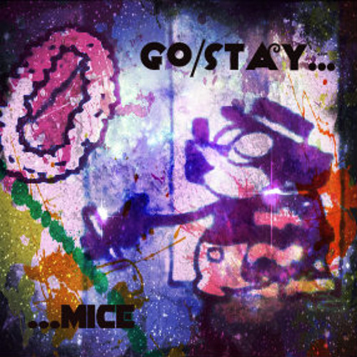 go/stay... mice