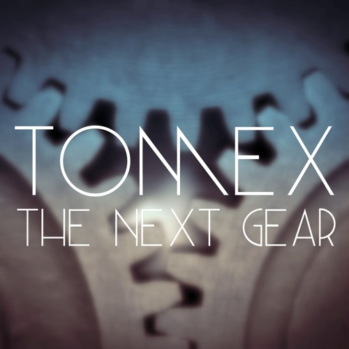Tomex - The Next Gear