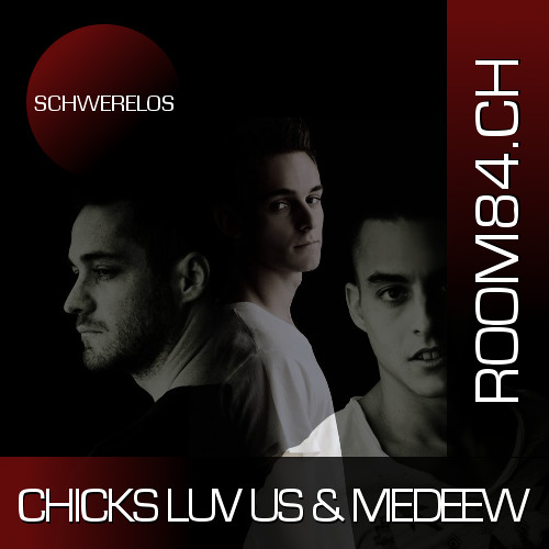R84 PODCAST: SCHWERELOS // CHICKS LUV US & MEDEEW