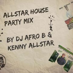 The Official #AllstarHouseParty Mix By @DJAfroB & @KennyAllstar