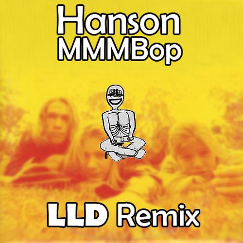 Hanson - MMMBop (LLD Remix)