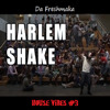 The Harlem Shake! [House Vibes #3]