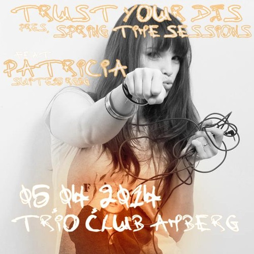 TYD Podcast 006 feat. Patricia (live @ TRUST YOUR DJs 05.04.14)