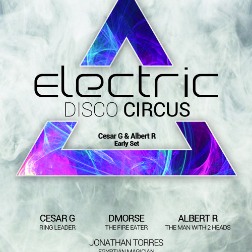Electric Disco Circus Cesar G & Albert R Early Set