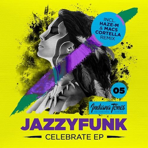 JazzyFunk - Celebrate (Haze-M Remix) Indiana Tones Out Today
