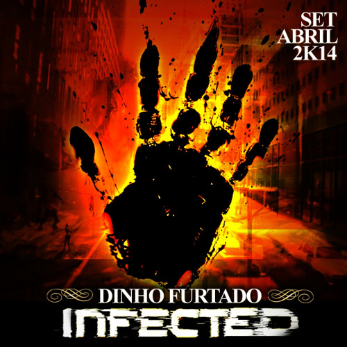 Dinho Furtado - Infected (Set Abril 2k14)