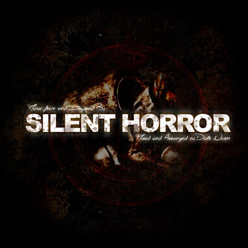 """""""Silent Horror Main Theme"""" by Dale North from Silent Horror Original Soundtrack"""