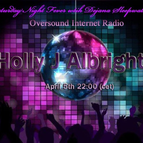 Holly J * Guest for Dejana * Oversound Radio ~ Heather's Mix ♥ 4.05.14