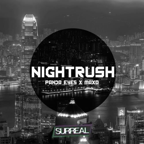 Panda Eyes & MaXD - Nightrush