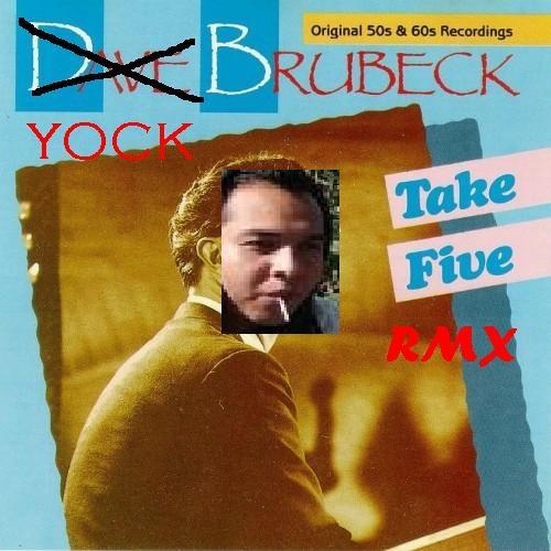 Toma Cinco (Take Five Yock Yock RMX)
