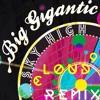 Big Gigantic - Sky High (CLOUD 9 Edit)