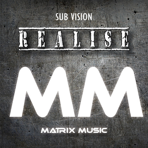 Sub Vision - Realise --- OUT NOW ---