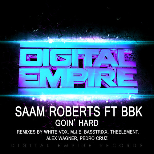 Saam Roberts Feat.BBK - Goin' Hard (BBC Introducing artist of the week for BBC Asian Network)