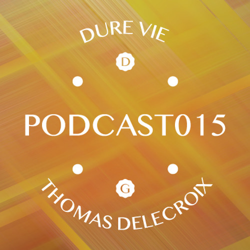 PODCAST015 • THOMAS DELECROIX