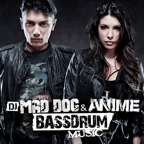 DJ Mad Dog & AniMe - Bassdrum Music