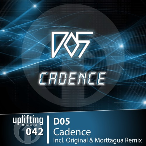 D05 - Cadence [Uplifting Music] Out NOW!